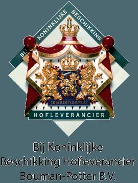 Bij Koninklijke Beschikking Hofleverancier Bouman-Potter B.V.